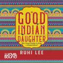 Good Indian Daughter Audiobook