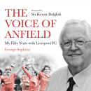 The Voice of Anfield: My Fifty Years with Liverpool FC Audiobook