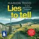 Lies to Tell: Detective Clare Mackay Book 3 Audiobook