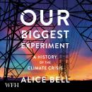 Our Biggest Experiment Audiobook