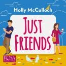Just Friends: The hilarious rom-com you won't want to miss in 2021 Audiobook