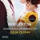 Bridgerton: Romancing Mister Bridgerton: Bridgertons Book 4 Audiobook