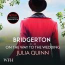 Bridgerton: On The Way To The Wedding: Bridgertons Book 8 Audiobook