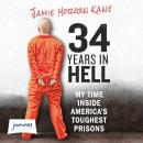 34 Years In Hell: My Time Inside America's Toughest Prisons Audiobook