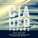 The CIA UFO Papers: 50 Years of Government Secrets and Cover-Ups Audiobook