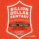 Billion Dollar Fantasy: The High-Stakes Game between FanDuel and DraftKings That Upended Sports in A Audiobook
