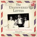 The Unanswered Letter: One Holocaust Family's Desperate Plea for Help Audiobook