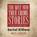 The Best New True Crime Stories: Serial Killers Audiobook