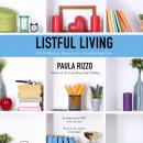 Listful Living: A List-Making Journey to a Less Stressed You, Paula Rizzo