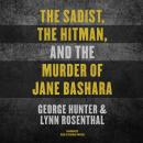 The Sadist, the Hitman, and the Murder of Jane Bashara Audiobook