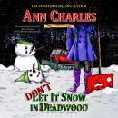 Don't Let it Snow in Deadwood Audiobook