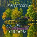 The Determined Groom Audiobook