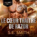 Le Cœur traître de Razor: L'Alliance, Tome 2 Audiobook