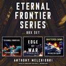 Eternal Frontier Series Box Set: Eternal Frontier, Edge of War, Shattered Dawn Audiobook