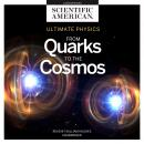 Ultimate Physics: From Quarks to the Cosmos Audiobook