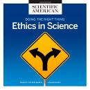 Doing the Right Thing: Ethics in Science Audiobook