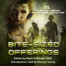 Bite-Sized Offerings: 31 Tales and Legends of the Zombie Apocalypse Audiobook
