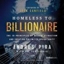 Homeless to Billionaire: The 18 Principles of Wealth Attraction and Creating Unlimited Opportunity Audiobook