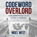 Codeword Overlord: Axis Espionage and the D-Day Landings Audiobook