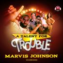 A Talent for Trouble Audiobook