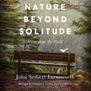 Nature beyond Solitude: Notes from the Field Audiobook