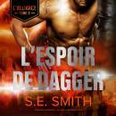 L'Espoir de Dagger: L'Alliance, Tome 3 Audiobook