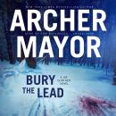 Bury the Lead: A Joe Gunther Novel Audiobook