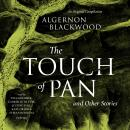 The Touch of Pan & Other Stories: An Original Compilation Audiobook