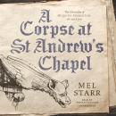 A Corpse at St Andrew's Chapel Audiobook