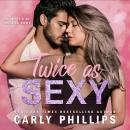 Twice as Sexy Audiobook