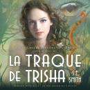La Traque de Trisha: Les Seigneurs Dragons de Valdier Tome 3 Audiobook