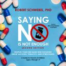 Saying No Is Not Enough, Second Edition: Helping Your Kids Make Wise Decisions about Alcohol, Tobacc Audiobook