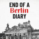 End of a Berlin Diary, William L. Shirer