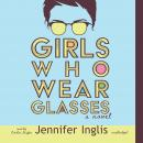 Girls Who Wear Glasses Audiobook