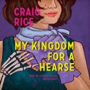 My Kingdom for a Hearse Audiobook