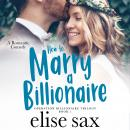 How to Marry a Billionaire Audiobook