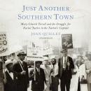 Just Another Southern Town: Mary Church Terrell and the Struggle for Racial Justice in the Nation's  Audiobook