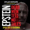Epstein: Dead Men Tell No Tales; Spies, Lies & Blackmail, Melissa Cronin, Dylan Howard, James Robertson