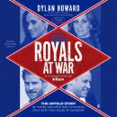 Royals at War: The Untold Story of Harry and Meghan's Shocking Split with the House of Windsor Audiobook