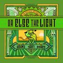 Or Else the Light Audiobook