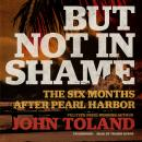But Not in Shame: The Six Months after Pearl Harbor Audiobook