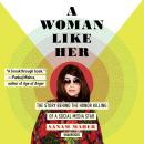 A Woman Like Her: The Story behind the Honor Killing of a Social Media Star Audiobook