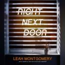 Right Next Door: A Novel Audiobook