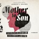 Mother to Son: Letters to a Black Boy on Identity and Hope Audiobook