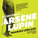 Confessions of Arsène Lupin, Maurice Leblanc