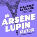 An Arsène Lupin Casebook Audiobook