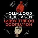 Hollywood Double Agent: The True Tale of Boris Morros, Film Producer Turned Cold War Spy Audiobook