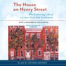 The House on Henry Street: The Enduring Life of a Lower East Side Settlement Audiobook