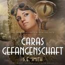 Caras Gefangenschaft Audiobook