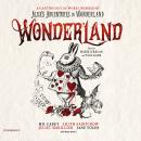 Wonderland: An Anthology of Works Inspired by Alice's Adventures in Wonderland Audiobook